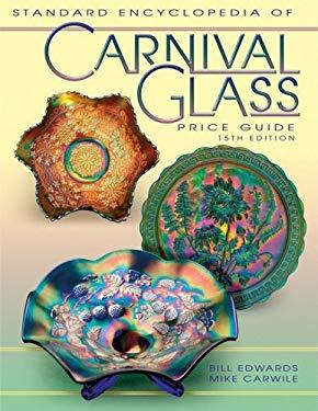 Standard Encyclopedia of Carnival Glass Price Guide 9781574324877