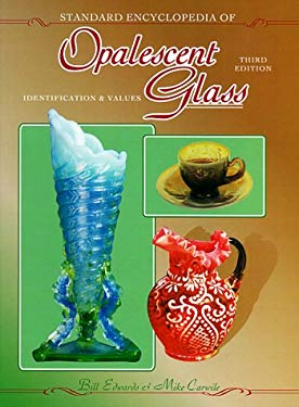 Standard Encyclopedia of Opalescent Glass: Identification & Values 9781574321203