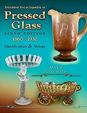 Standard Encyclopedia of Pressed Glass: 1860-1930 9781574326215