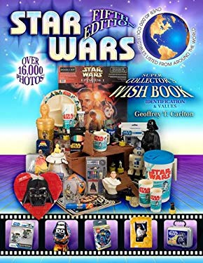 Star Wars Super Collector's Wishbook: Identification & Values 9781574326345