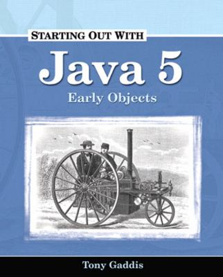 Starting Out with Java 5: Early Objects 9781576761748