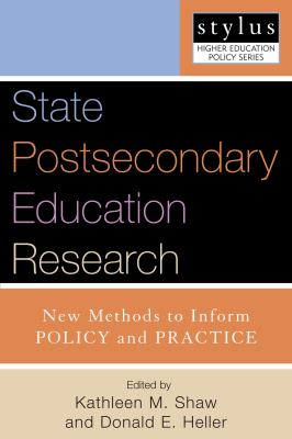 State Postsecondary Education Research: New Methods to Inform Policy and Practice 9781579222116