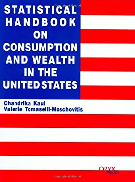 Statistical Handbook on Consumption and Wealth in the United States 9781573562515