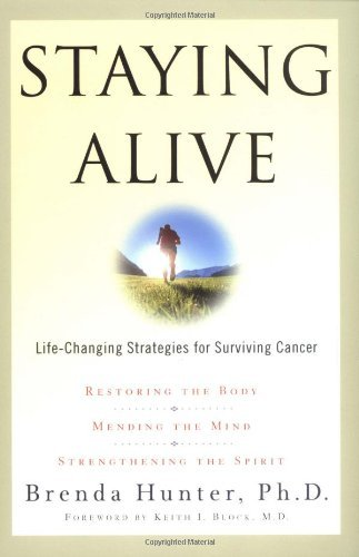 Staying Alive: Life-Changing Strategies for Surviving Cancer 9781578561322