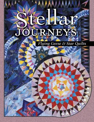 Stellar Journeys: Flying Geese and Star Quilts 9781574327755