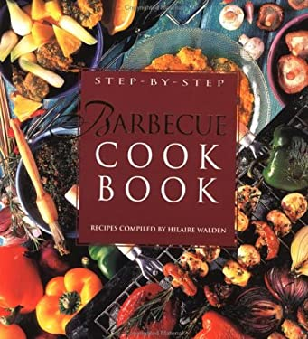 Step-By-Step Barbecue Cookbook 9781571458056