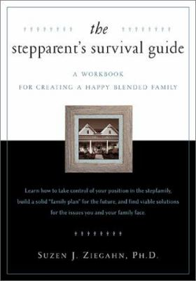 The Stepparent's Survival Guide: A Workbook for Creating a Happy Blended Family with Worksheet [With 50 Worksheets]