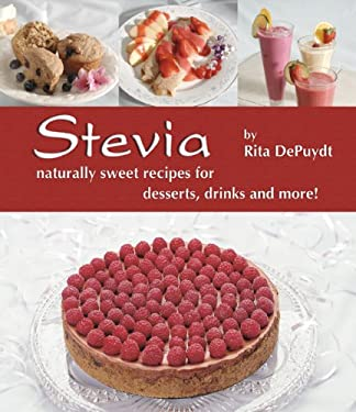 Stevia: Naturally Sweet Recipes for Desserts, Drinks and More 9781570671333