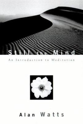 Still the Mind: An Introduction to Meditation 9781577311171