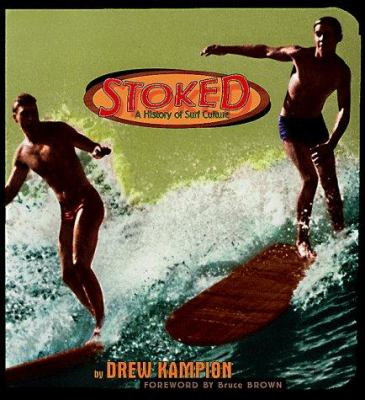 Stoked: A History of Surf Culture 9781575440620