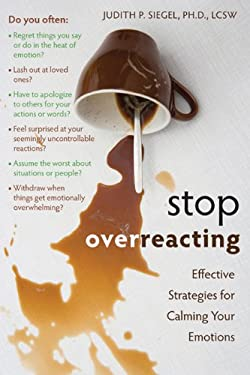 Stop Overreacting: Effective Strategies for Calming Your Emotions 9781572247239