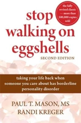 Stop Walking on Eggshells: Taking Your Life Back When Someone You Care about Has Borderline Personality Disorder 9781572246904
