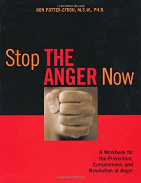 Stop the Anger Now: A Workbook for the Prevention, Containment, and Resolution of Anger 9781572242579