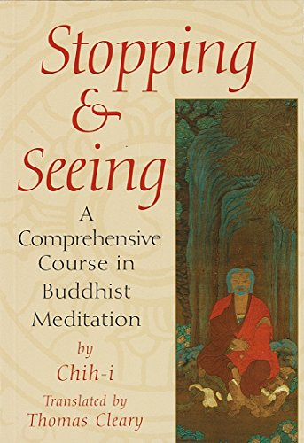 Stopping and Seeing: A Comprehensive Course in Buddhist Meditation 9781570622755