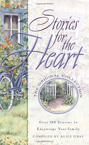 Stories for the Heart: Over 100 Stories to Encourage Your Soul 9781576731277