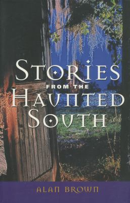 Stories from the Haunted South 9781578066605