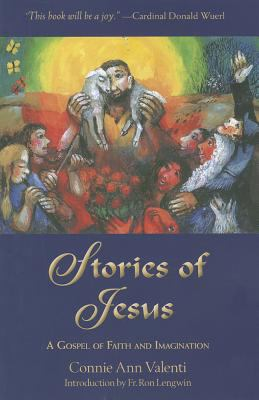 Stories of Jesus: A Gospel of Faith and Imagination 9781570759604