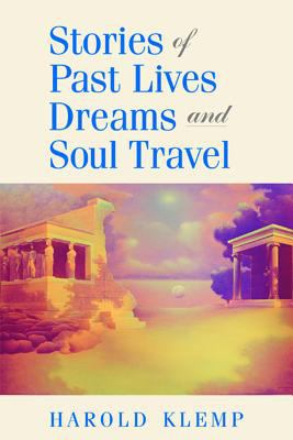 Stories of Past Lives, Dreams, and Soul Travel 9781570431913