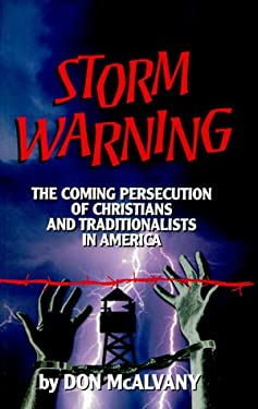 Storm Warning: The Coming Persecution of Christians and Traditionalists in America 9781575580487