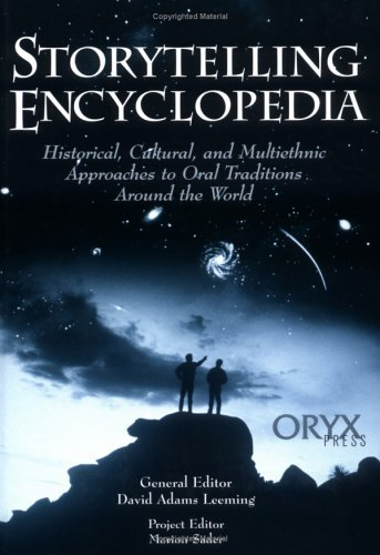 Storytelling Encyclopedia: Historical, Cultural, and Multiethnic Approaches to Oral Traditions Around the World 9781573560252