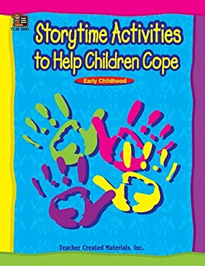 Storytime Activities to Help Children Cope 9781576900819