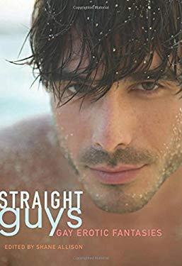Straight Guys: Gay Erotic Fantasies 9781573448161