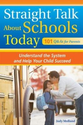 Straight Talk about Schools Today: Understand the System and Help Your Child Succeed 9781575422190