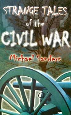 Strange Tales of the Civil War 9781572492714