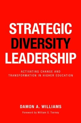 Strategic Diversity Leadership: Inspiring Change and Transformation in the Academy 9781579228194