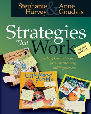 Strategies That Work: Teaching Comprehension for Understanding and Engagement 9781571104816