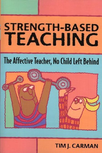 Strength-Based Teaching: The Affective Teacher, No Child Left Behind 9781578861781