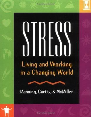 Stress: Living and Working in a Changing World 9781570251764