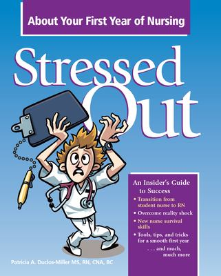 Stressed Out about Your First Year of Nursing 9781578399314