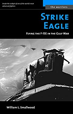 Strike Eagle: Flying the F-15E in the Gulf War 9781574888850