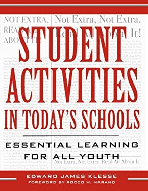 Student Activities in Today's Schools: Essential Learning for All Youth 9781578860876