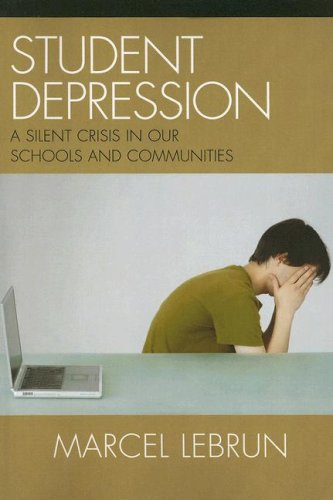 Student Depression: A Silent Crisis in Our Schools and Communities 9781578865536