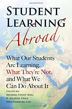 Student Learning Abroad: What Our Students Are Learning, What They're Not, and What We Can Do about It 9781579227142