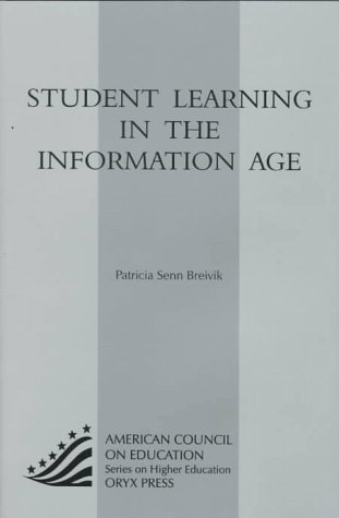 Student Learning in the Information Age 9781573560009