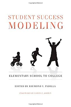 Student Success Modeling: Elementary School to College 9781579223274