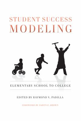 Student Success Modeling: Elementary School to College 9781579223267