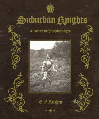 Suburban Knights: A Return to the Middle Ages 9781576875360