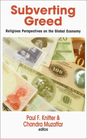 Subverting Greed: Religious Perspectives on the Global Economy 9781570754463