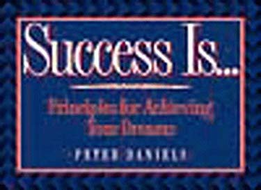 Success Is...: Principles for Achieving Your Dreams 9781577570363