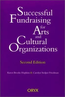 Successful Fundraising for Arts and Cultural Organizations: Second Edition 9781573560290
