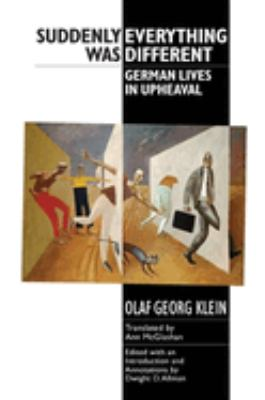 Suddenly Everything Was Different: German Lives in Upheaval 9781571133694