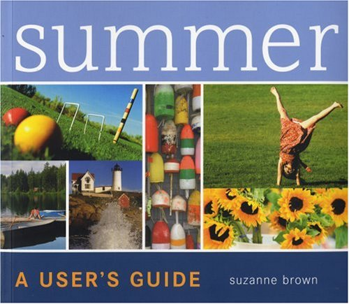 Summer: A User's Guide 9781579653163