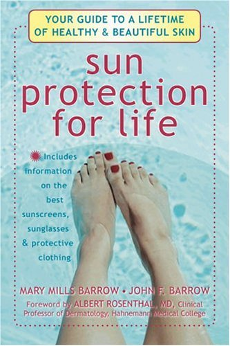 Sun Protection for Life: Your Guide to a Lifetime of Beautiful and Healthy Skin 9781572244191
