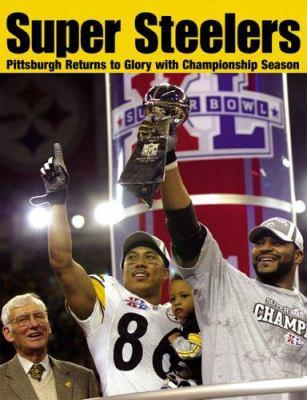 Super Steelers: Pittsburgh Returns to Glory with Championship Season 9781572439160