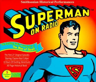 Superman on Radio: The Exciting Radio Adventures of the Man of Steel! [With 60-Page Historical Book] 9781570190377