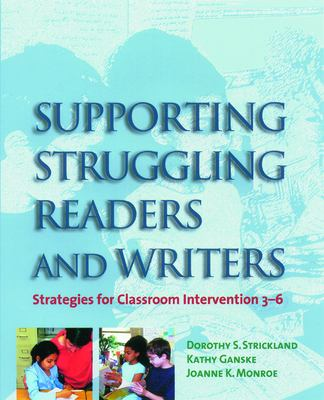 Supporting Struggling Readers and Writers: Strategies for Classroom Intervention 3-6 9781571100559
